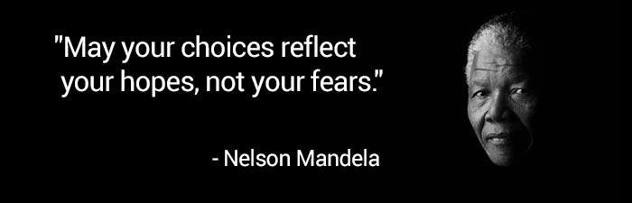 quote-box-nelson-mandela-may-your-choices-reflect-your-hopes-not-your-fears